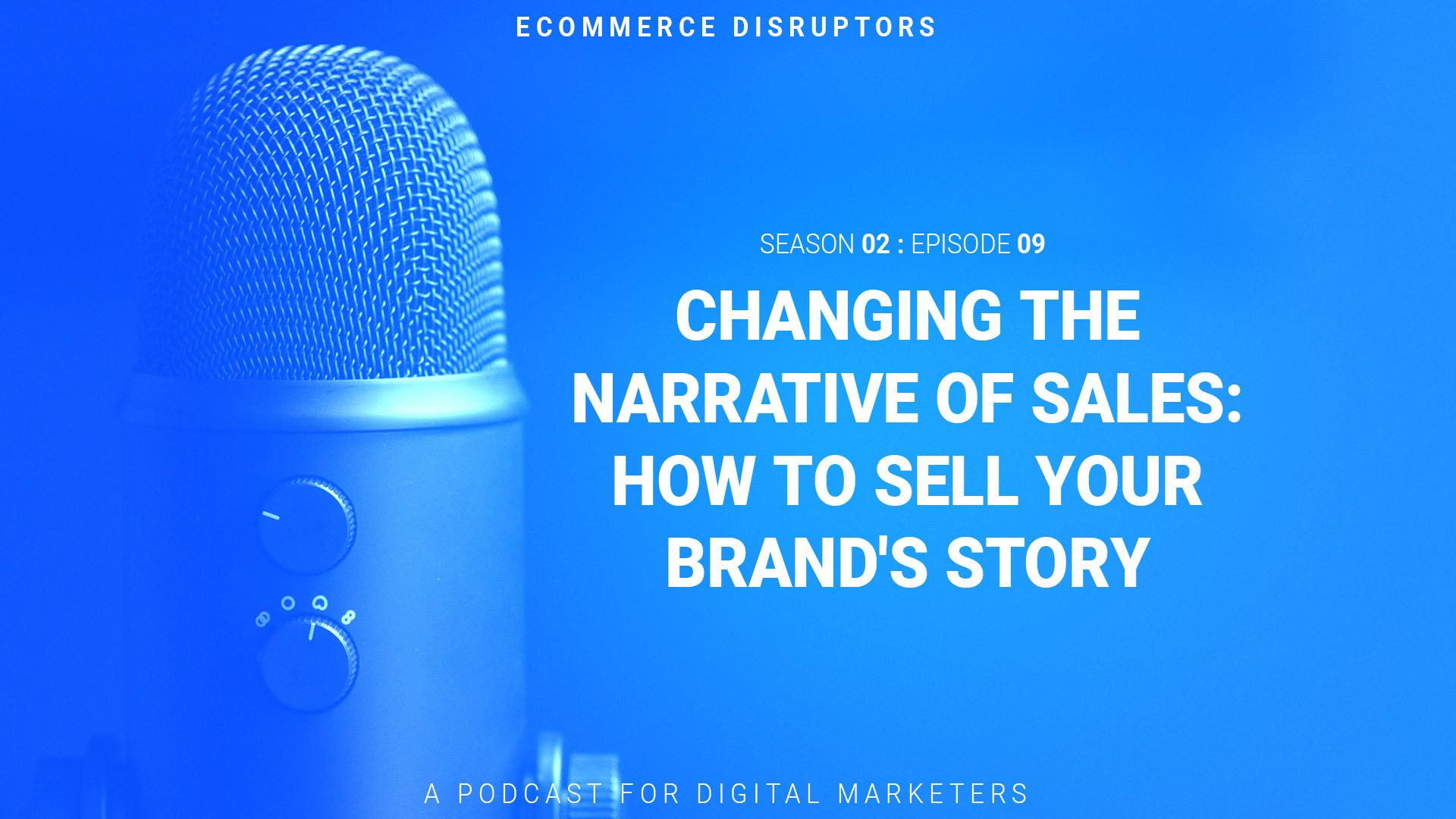 selling your brands story ecommerce podcast